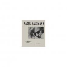 , Raoul Hausmann. Photographs 1927 - 1936