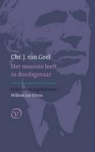 Chr. J. van Geel Het mooiste leeft in doodsgevaar