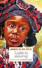 John H de Bye Liefde in slavernij
