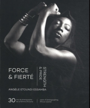 Angele Etoundi Essamba , Force & Fierté Strength & Pride