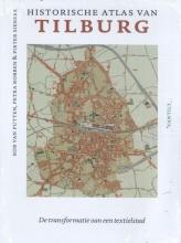 Pieter Siebers Rob van Putten  Petra Robben, Historische atlas van Tilburg