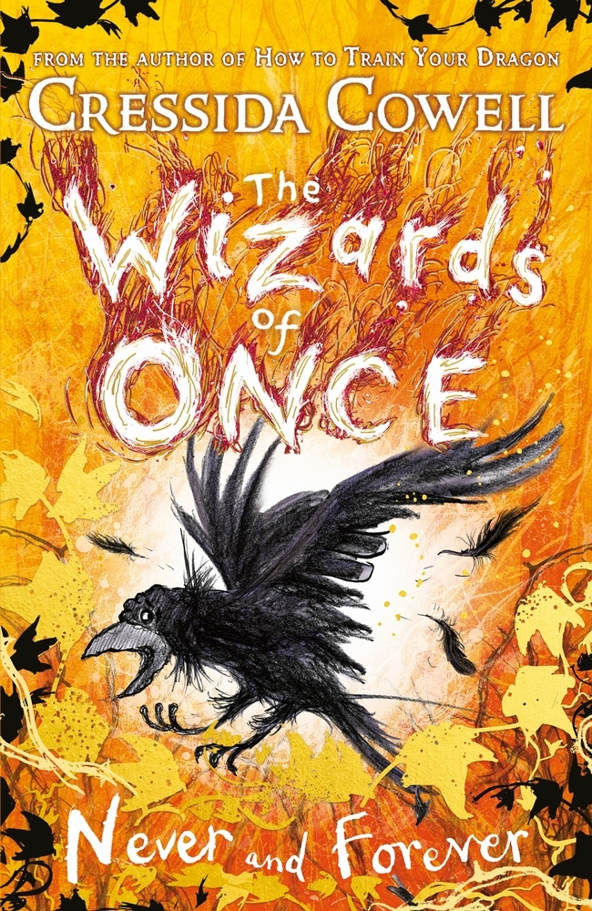 Cressida Cowell,The Wizards of Once: Never and Forever