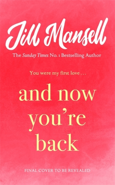 Jill Mansell,And Now You`re Back