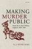 Kesselring, KJ, Making Murder Public