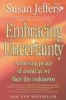 Susan Jeffers, Embracing Uncertainty