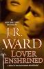 Ward, J. R., Lover Enshrined