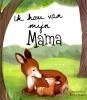 , Ik hou van mijn Mama