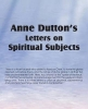 Dutton, Anne, Anne Dutton`s Letters on Spiritual Subjects