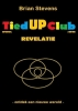 <b>Brian Stevens</b>,Tied Up Club: Revelatie
