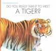Meister, Cari, Do You Really Want to Meet a Tiger?