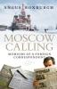 Roxburgh, Angus, Moscow Calling