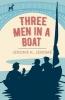 Jerome K Jerome, Three Men in a Boat