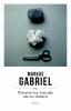 <b>Markus  Gabriel</b>,Waarom we vrij zijn als we denken