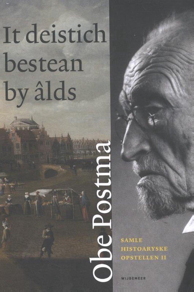 Obe Postma,It deistich bestean by âlds II