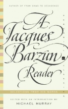 Barzun, Jacques,   Murray, Michael A Jacques Barzun Reader