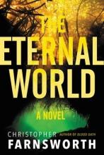 Farnsworth, Christopher The Eternal World