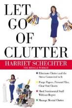 Harriet Schechter Let Go of Clutter