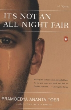 Toer, Pramoedya Ananta It`s Not an All Night Fair