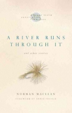 Maclean, Norman A River Runs Through It and Other Stories, Twenty-Fifth Anniversary Edition