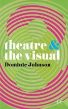 Johnson, Dominic Theatre & the Visual