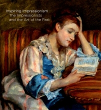 Bray, Xavier Inspiring Impressionism - The Impressionists and the Art of the Past