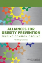 Standing Committee on Childhood Obesity Prevention,   Food and Nutrition Board,   Institute of Medicine,   Lynn Parker Alliances for Obesity Prevention
