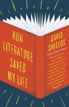 Shields, David How Literature Saved My Life