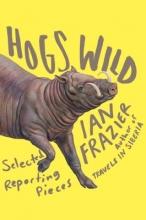 Frazier, Ian Hogs Wild