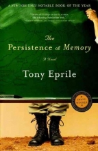 Eprile, Tony The Persistence of Memory - A Novel