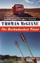 McGuane, Thomas The Bushwhacked Piano