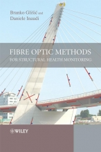 Glisic, Branko Fibre Optic Methods for Structural Health Monitoring