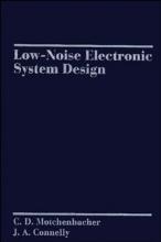 Motchenbacher, C. D. Low-Noise Electronic System Design