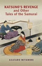 Miyamori, Asataro Katsuno`s Revenge and Other Tales of the Samurai