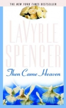 Spencer, LaVyrle Then Came Heaven