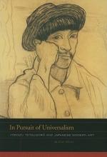 Volk, Alicia In Pursuit of Universalism - Yorozu Tetsugoro and Japanese Modern Art