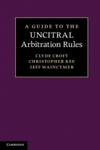 Croft, Clyde A Guide to the Uncitral Arbitration Rules