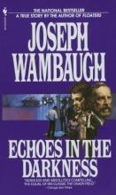 Wambaugh, Joseph Echoes in the Darkness