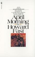 Fast, Howard April Morning