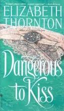 Thornton, Elizabeth Dangerous to Kiss