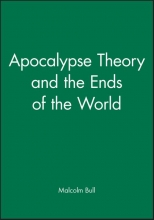 Bull, Malcolm Apocalypse Theory and the Ends of the World