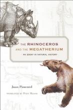 Juan Pimentel The Rhinoceros and the Megatherium
