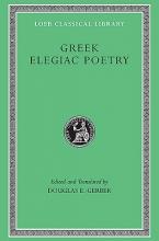 Douglas E. Gerber Greek Elegiac Poetry