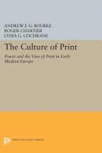 Chartier, Roger The Culture of Print - Power and the Uses of Print in Early Modern Europe
