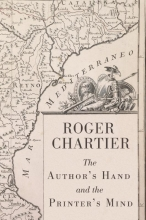 Chartier, Roger The Author`s Hand and the Printer`s Mind