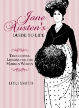 Smith, Lori The Jane Austen Guide to Life