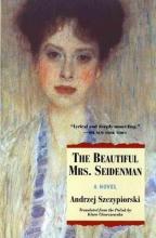 Szczypiorski, Andrzej The Beautiful Mrs. Seidenman