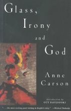 Carson, Anne Glass, Irony and God