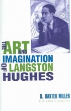 Miller, R. Baxter The Art And Imagination of Langston Hughes