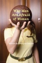 Camoin, Francois Why Men Are Afraid of Women