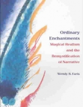 Faris, Wendy B. Ordinary Enchantments